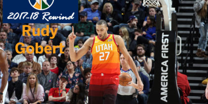 2017-18 Rewind: Rudy Gobert Remains Utah's Spiritual Leader & Ace in the Hole